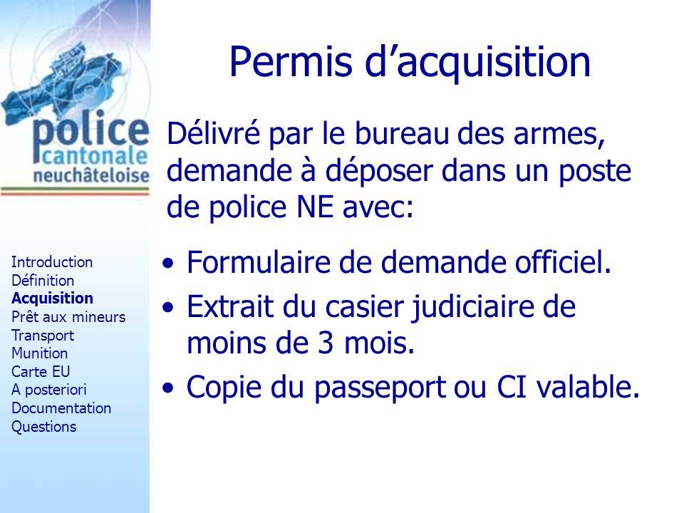 Permis dacquisition Formulaire de demande officiel. Extrait du casier judiciaire de moins de 3 mois. Copie du passeport ou CI valable. Délivré par le