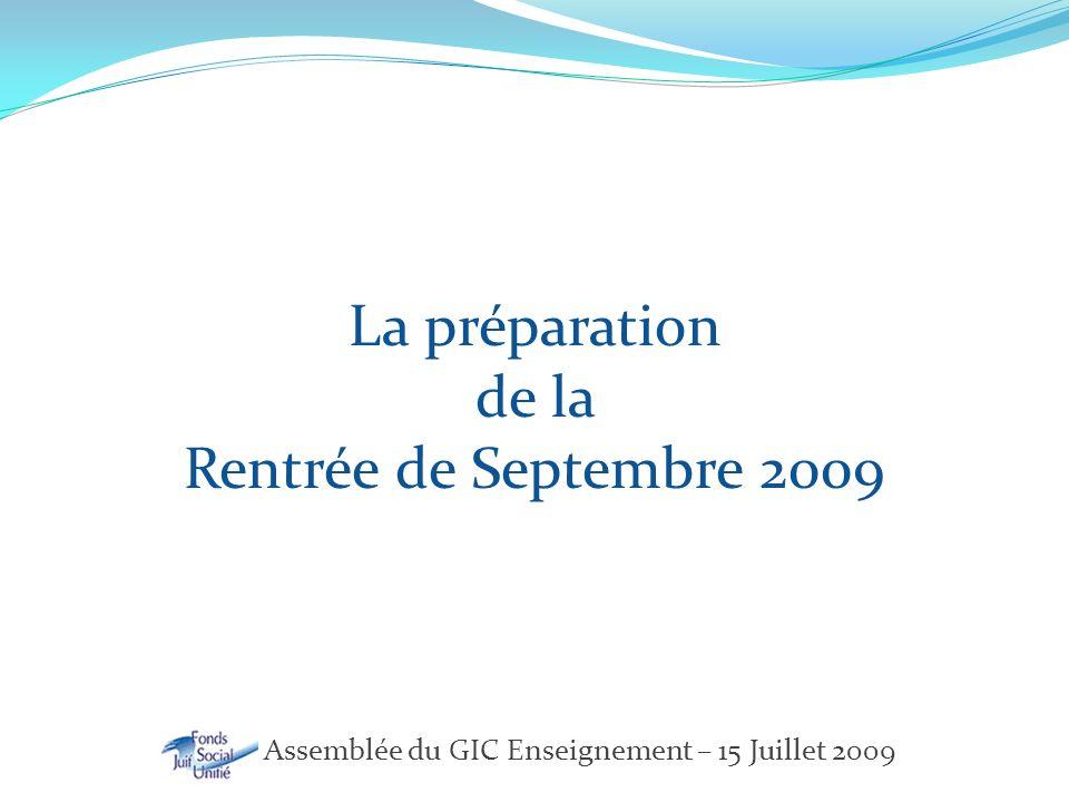 La préparation de la Rentrée de Septembre 2009 FSJU – Assemblée du GIC Enseignement – 15 Juillet 2009
