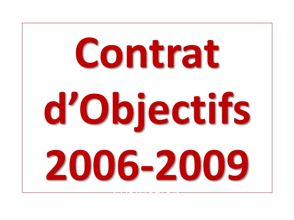Contrat dObjectifs 2006-2009 Evaluation