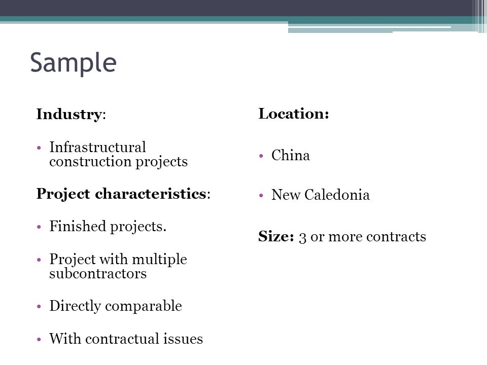 Sample Industry: Infrastructural construction projects Project characteristics: Finished projects.