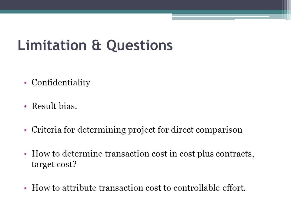 Limitation & Questions Confidentiality Result bias.