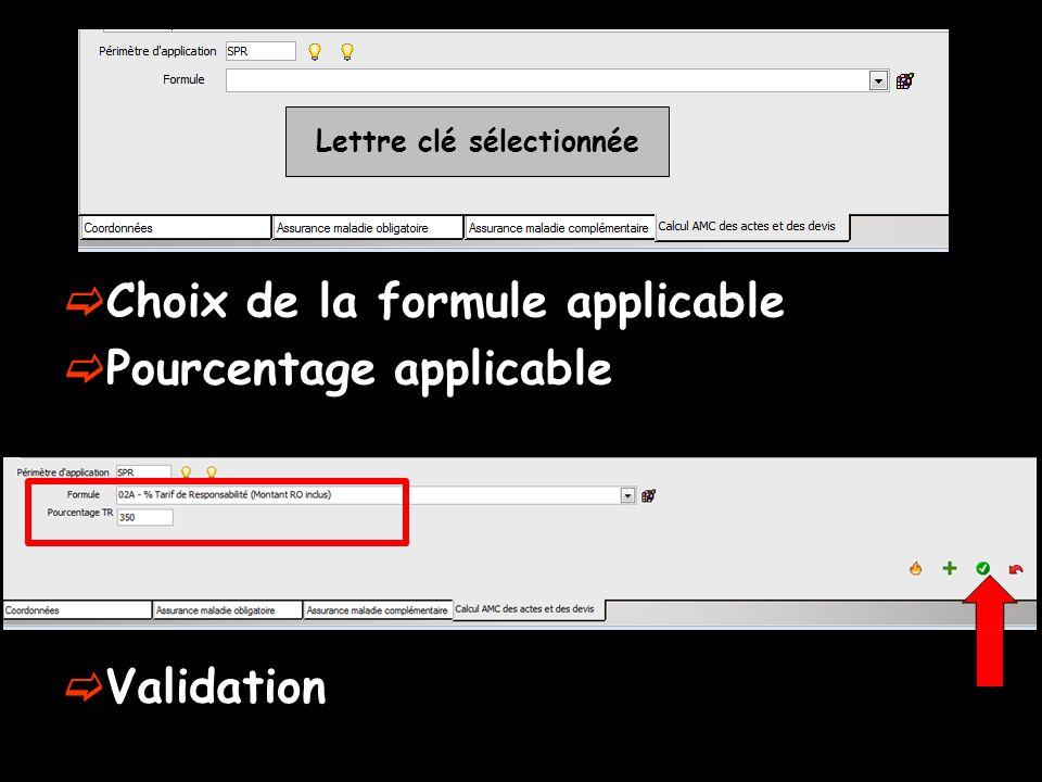 Choix de la formule applicable Pourcentage applicable Lettre clé sélectionnée Validation