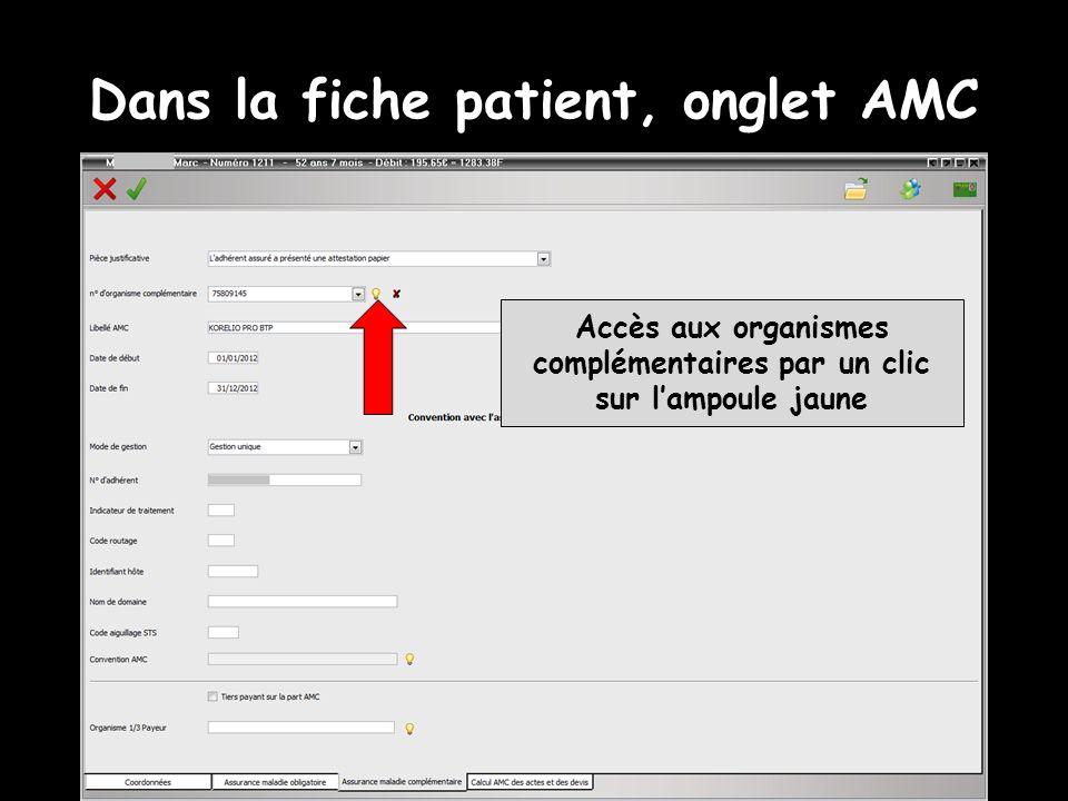 Dans la fiche patient, onglet AMC Accès aux organismes complémentaires par un clic sur lampoule jaune