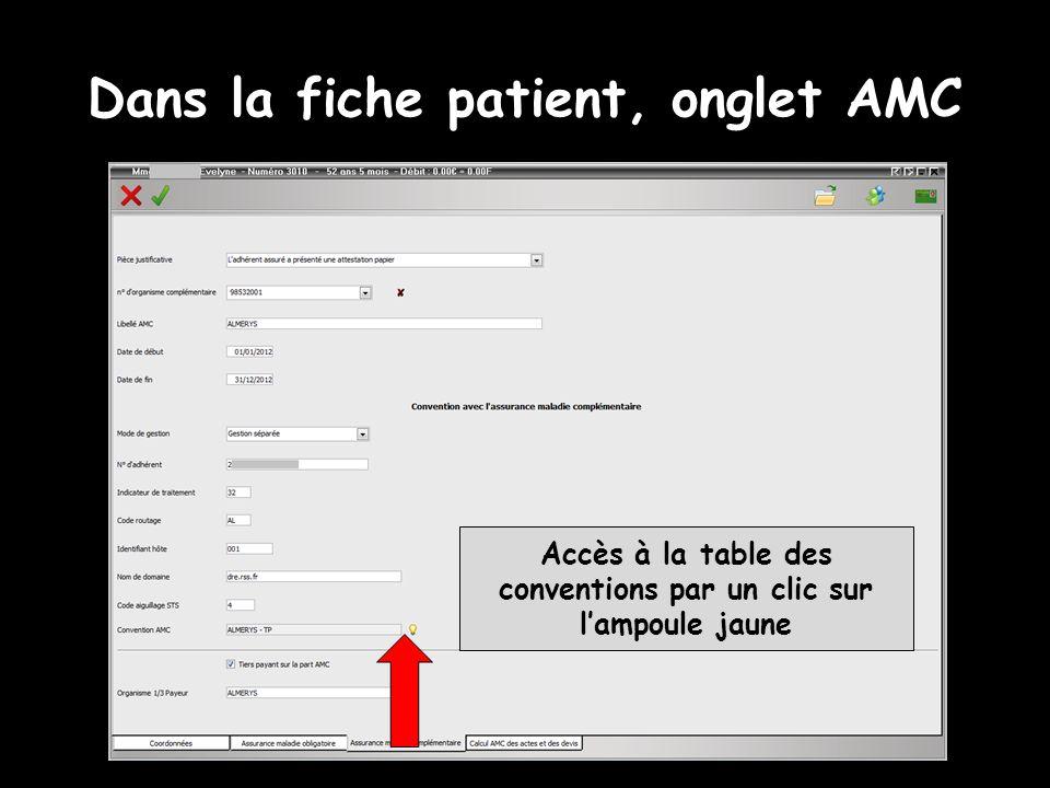 Dans la fiche patient, onglet AMC Accès à la table des conventions par un clic sur lampoule jaune