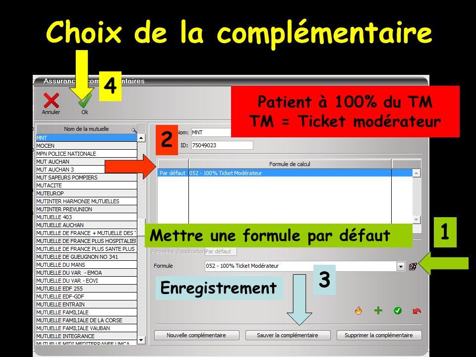 Choix de la complémentaire 2 1 3 Mettre une formule par défaut Enregistrement 4 Patient à 100% du TM TM = Ticket modérateur