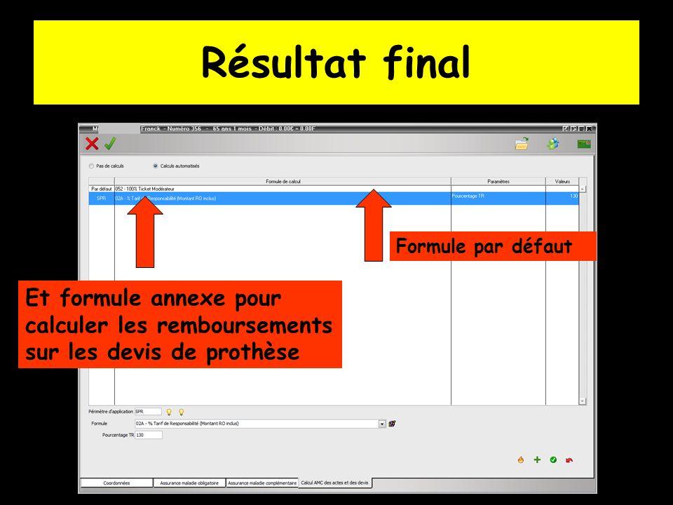 Résultat final Formule par défaut Et formule annexe pour calculer les remboursements sur les devis de prothèse