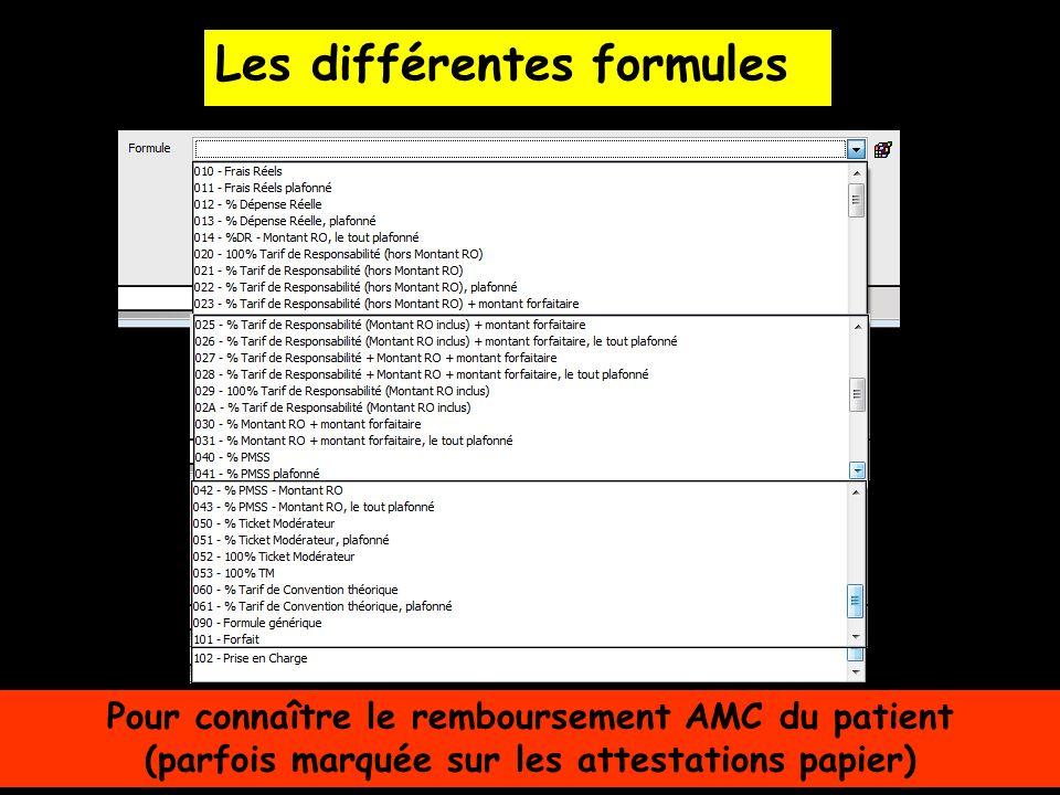 Les différentes formules Pour connaître le remboursement AMC du patient (parfois marquée sur les attestations papier)