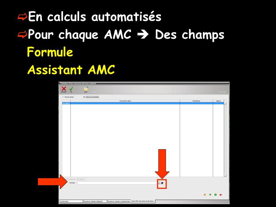 En calculs automatisés Pour chaque AMC Des champs Formule Assistant AMC
