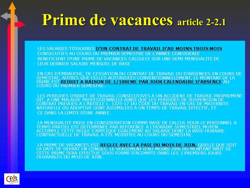 Prime de vacances article 2-2.1 LES SALARIES TITULAIRES DUN CONTRAT DE TRAVAIL DAU MOINS TROIS MOIS CONSECUTIFS AU COURS DU PREMIER SEMESTRE DE LANNEE
