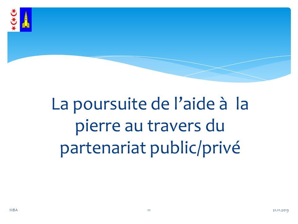 La poursuite de laide à la pierre au travers du partenariat public/privé 21.11.2013MBA11