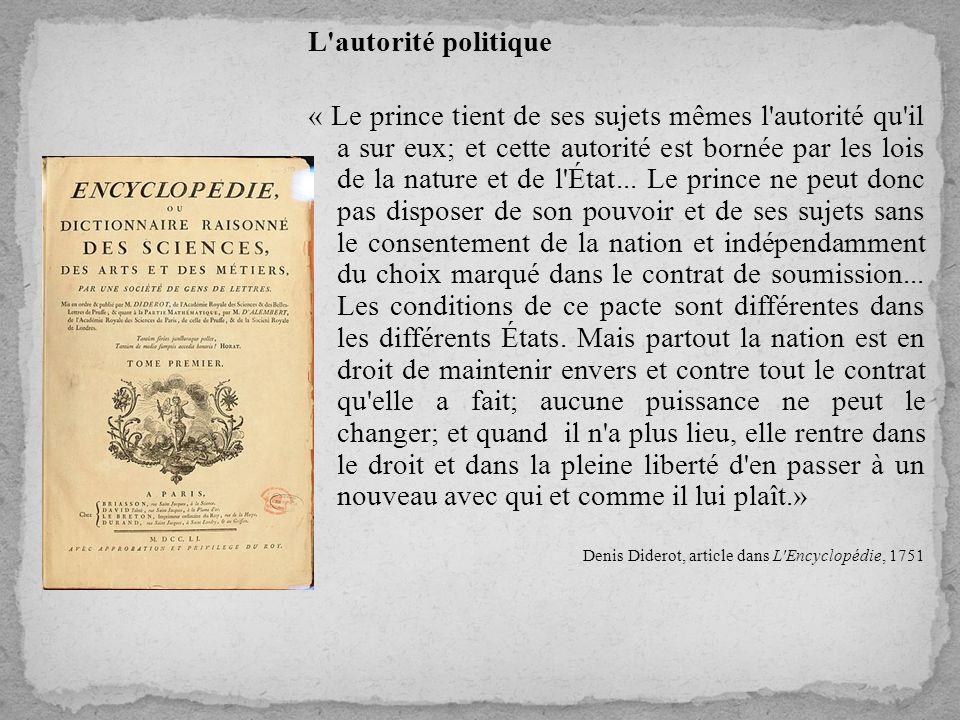 L'autorité politique « Le prince tient de ses sujets mêmes l'autorité qu'il a sur eux; et cette autorité est bornée par les lois de la nature et de l'