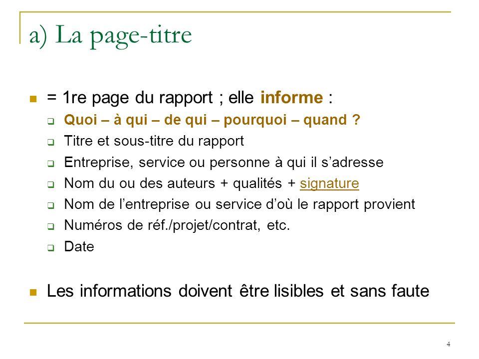 4 a) La page-titre = 1re page du rapport ; elle informe : Quoi – à qui – de qui – pourquoi – quand ? Titre et sous-titre du rapport Entreprise, servic