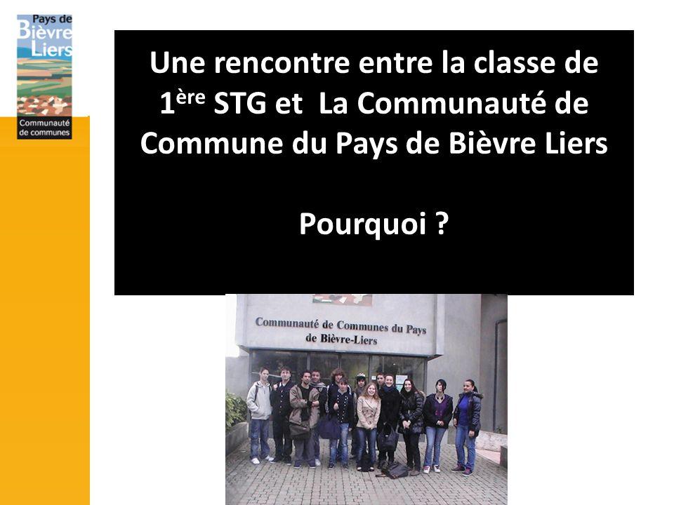 Une rencontre entre la classe de 1 ère STG et La Communauté de Commune du Pays de Bièvre Liers Pourquoi ?