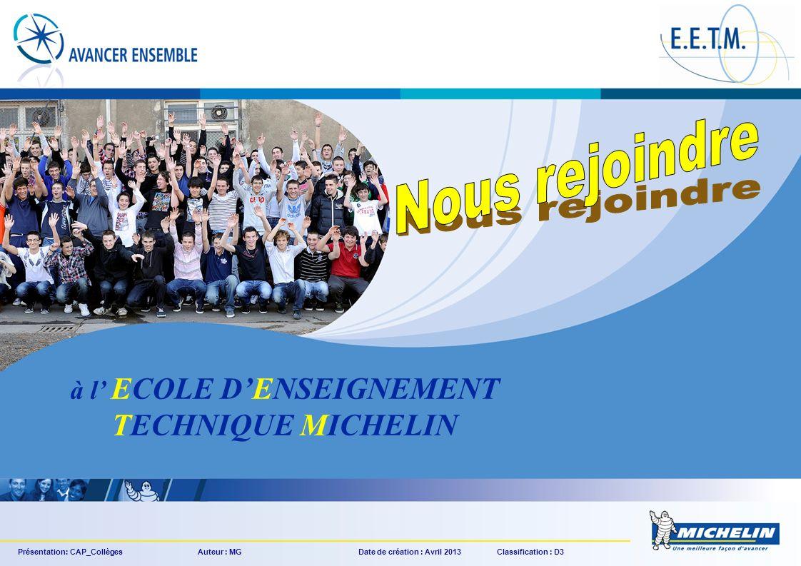 Présentation: CAP_Collèges Auteur : MGDate de création : Avril 2013 Classification : D3 à l ECOLE DENSEIGNEMENT TECHNIQUE MICHELIN