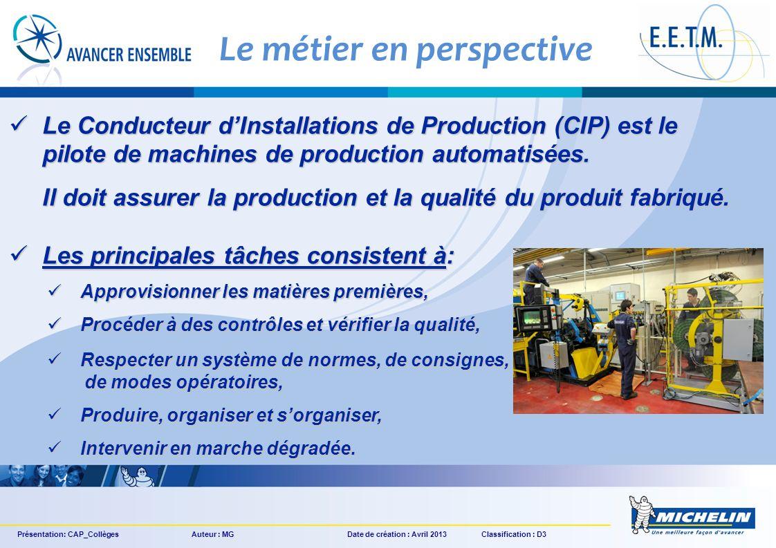 Le Conducteur dInstallations de Production (CIP) est le pilote de machines de production automatisées. Le Conducteur dInstallations de Production (CIP