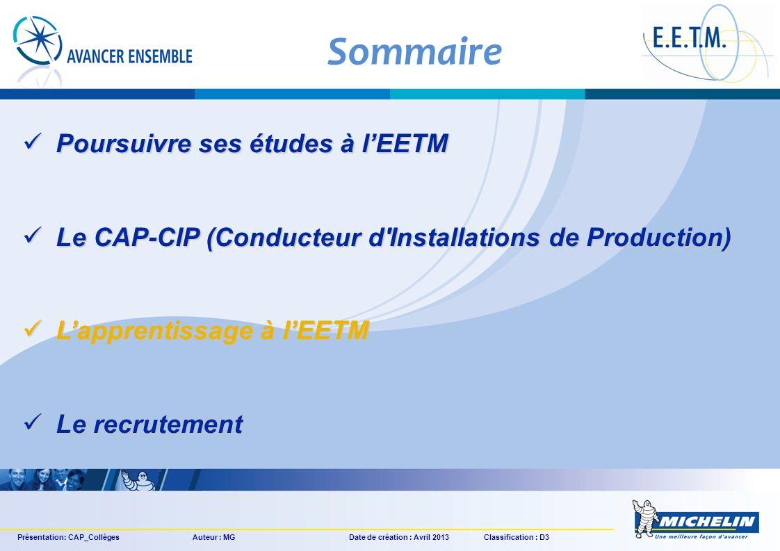 Sommaire Poursuivre ses études à lEETM Poursuivre ses études à lEETM Le CAP-CIP (Conducteur d'Installations de Production) Le CAP-CIP (Conducteur d'In