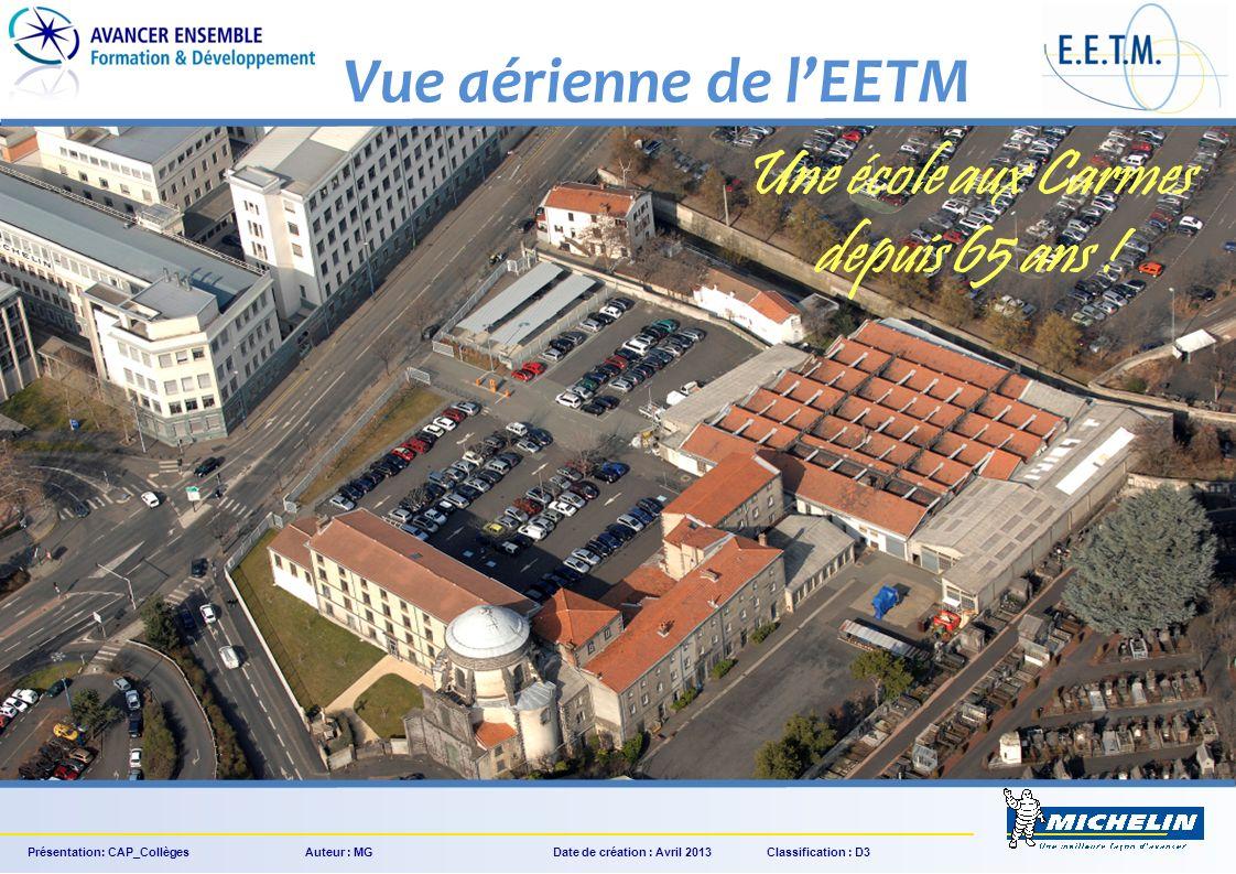 Vue aérienne de lEETM Une école aux Carmes depuis 65 ans ! Présentation: CAP_Collèges Auteur : MGDate de création : Avril 2013 Classification : D3