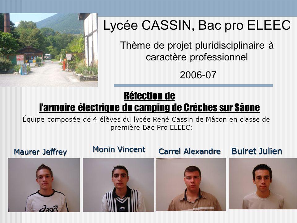 Réfection de larmoire électrique du camping de Créches sur Sâone Lycée CASSIN, Bac pro ELEEC Thème de projet pluridisciplinaire à caractère profession