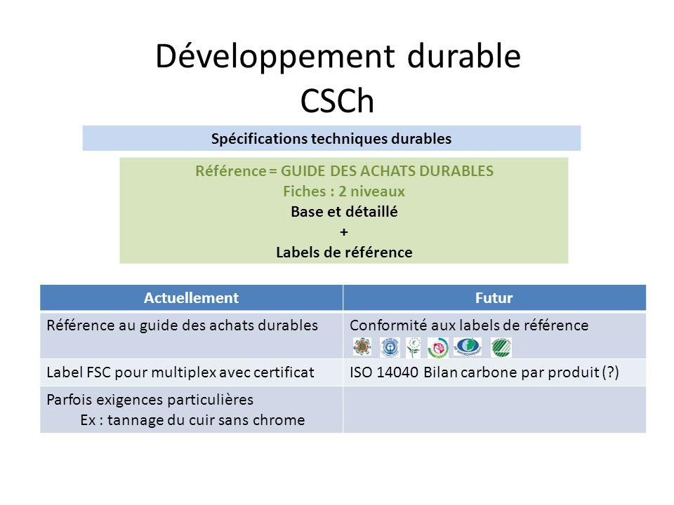 Développement durable CSCh ActuellementFutur Référence au guide des achats durablesConformité aux labels de référence Label FSC pour multiplex avec ce