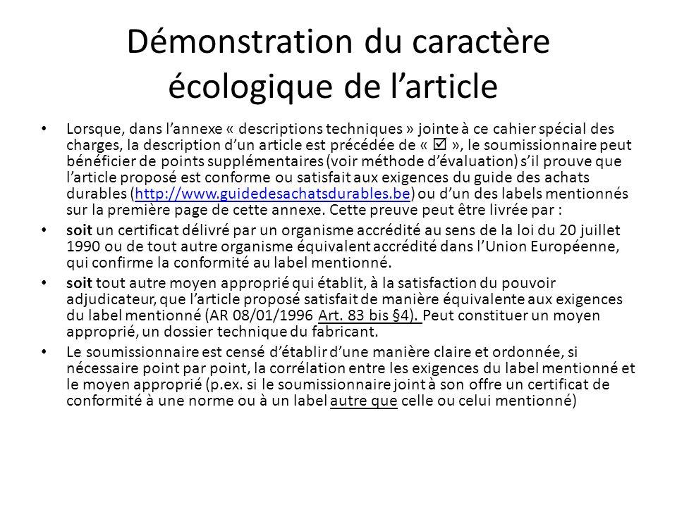 Démonstration du caractère écologique de larticle Lorsque, dans lannexe « descriptions techniques » jointe à ce cahier spécial des charges, la descrip
