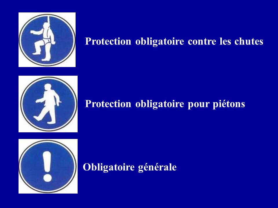 Protection obligatoire contre les chutes Protection obligatoire pour piétons Obligatoire générale