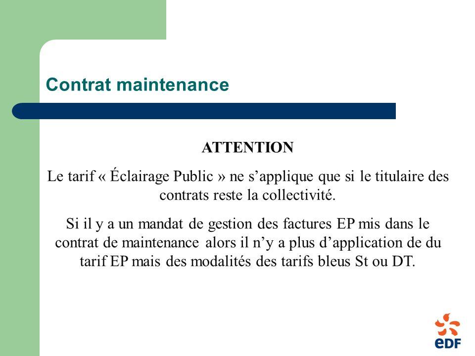 Contrat maintenance ATTENTION Le tarif « Éclairage Public » ne sapplique que si le titulaire des contrats reste la collectivité.