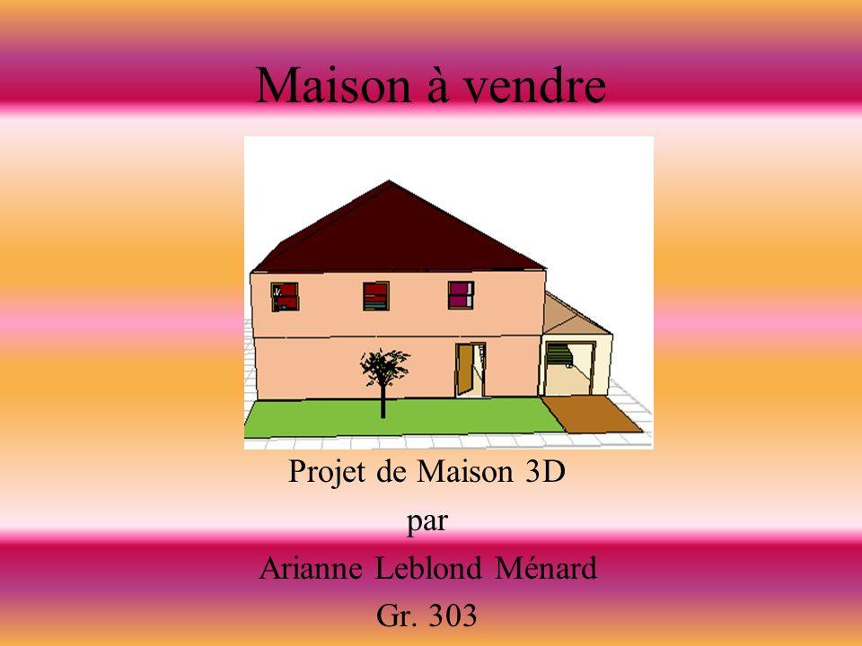 Maison à vendre Projet de Maison 3D par Arianne Leblond Ménard Gr. 303