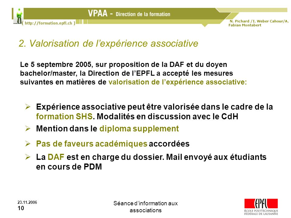 N. Pichard /I. Weber Cahour/A. Fabian Montabert 23.11.2006 10 Séance dinformation aux associations 2. Valorisation de lexpérience associative Le 5 sep