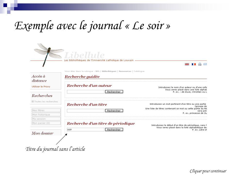 Exemple avec le journal « Le soir » Titre du journal sans larticle Cliquer pour continuer