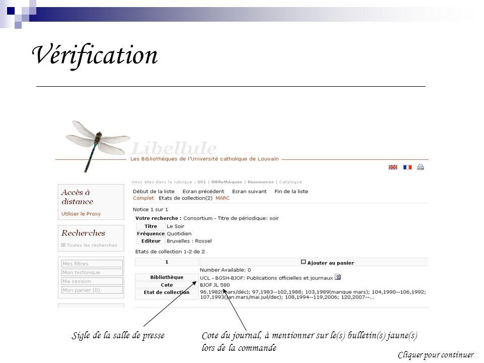 Vérification Sigle de la salle de presse Cliquer pour continuer Cote du journal, à mentionner sur le(s) bulletin(s) jaune(s) lors de la commande