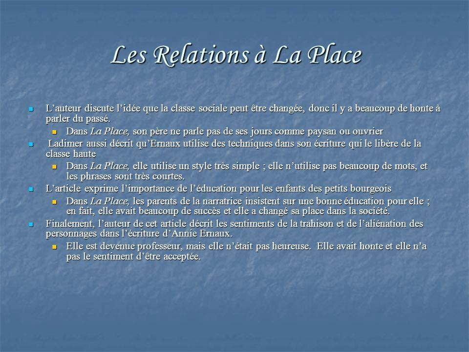Les Relations à La Place Lauteur discute lidée que la classe sociale peut être changée, donc il y a beaucoup de honte à parler du passé. Lauteur discu