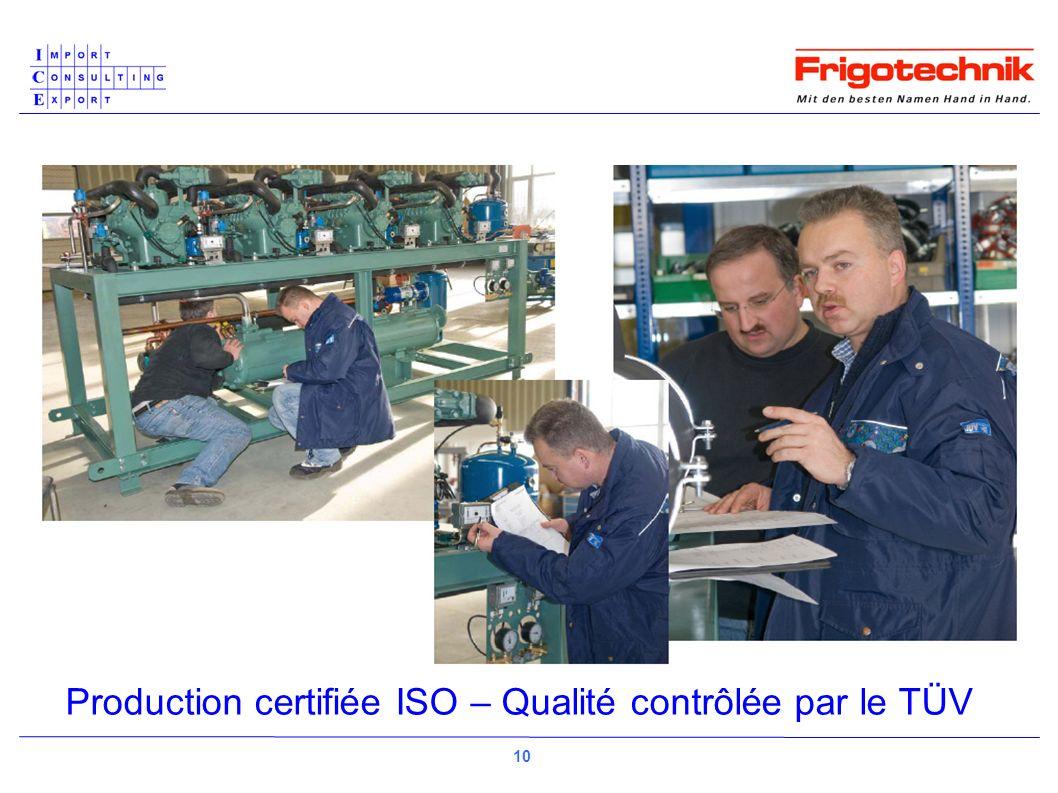 Production certifiée ISO – Qualité contrôlée par le TÜV 10
