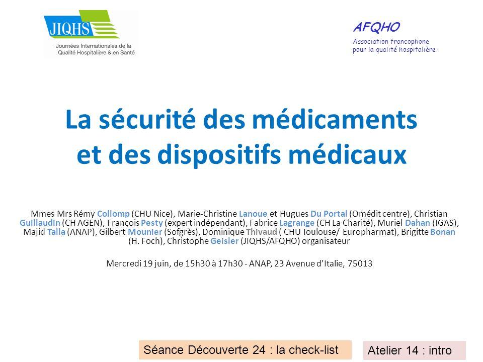 La sécurité des médicaments et des dispositifs médicaux Mmes Mrs Rémy Collomp (CHU Nice), Marie-Christine Lanoue et Hugues Du Portal (Omédit centre),