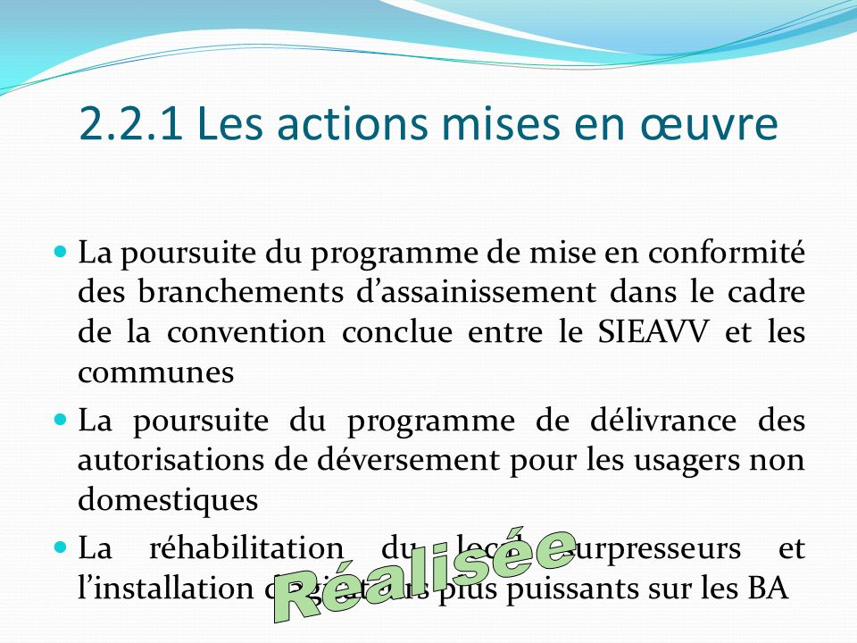 2.2.1 Les actions mises en œuvre La poursuite du programme de mise en conformité des branchements dassainissement dans le cadre de la convention concl