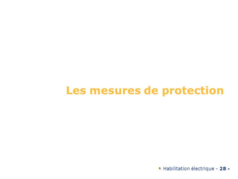 Habilitation électrique - 28 - Les mesures de protection