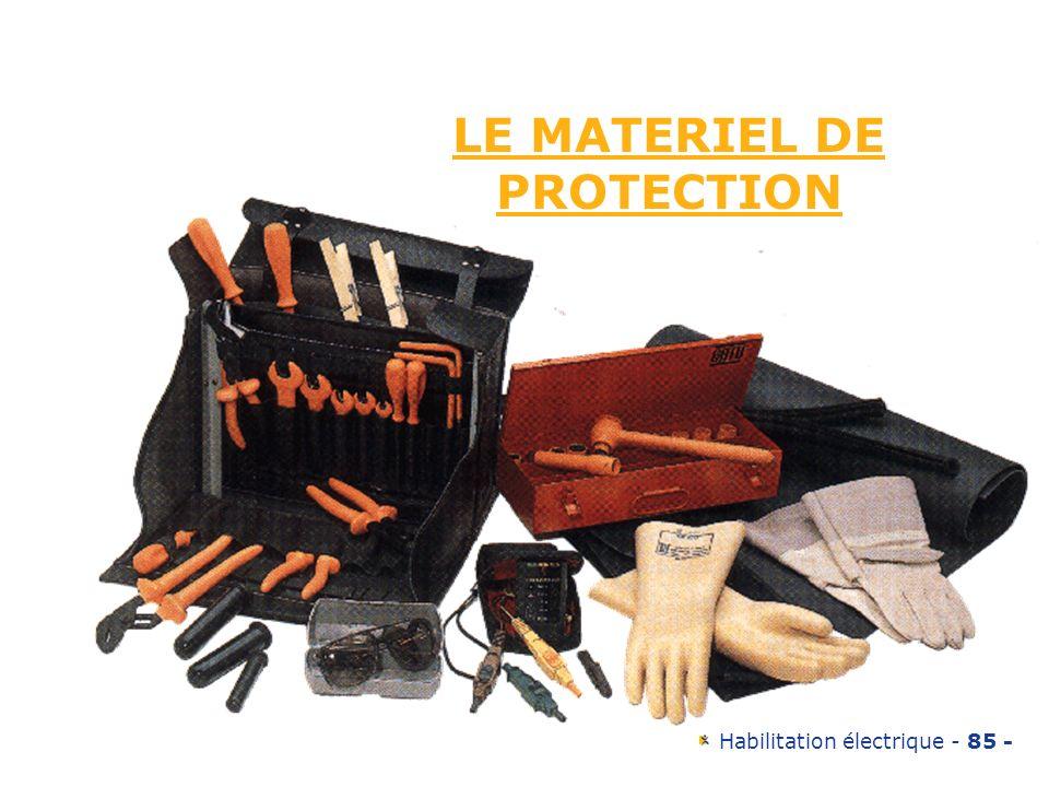 Habilitation électrique - 85 - LE MATERIEL DE PROTECTION