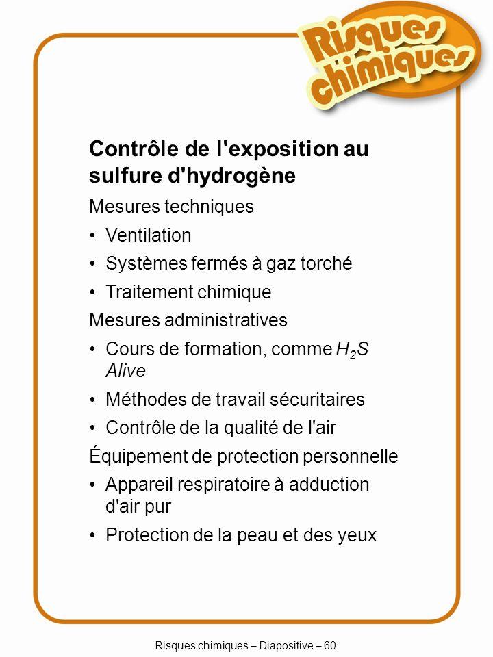 Risques chimiques – Diapositive – 60 Mesures techniques Ventilation Systèmes fermés à gaz torché Traitement chimique Mesures administratives Cours de