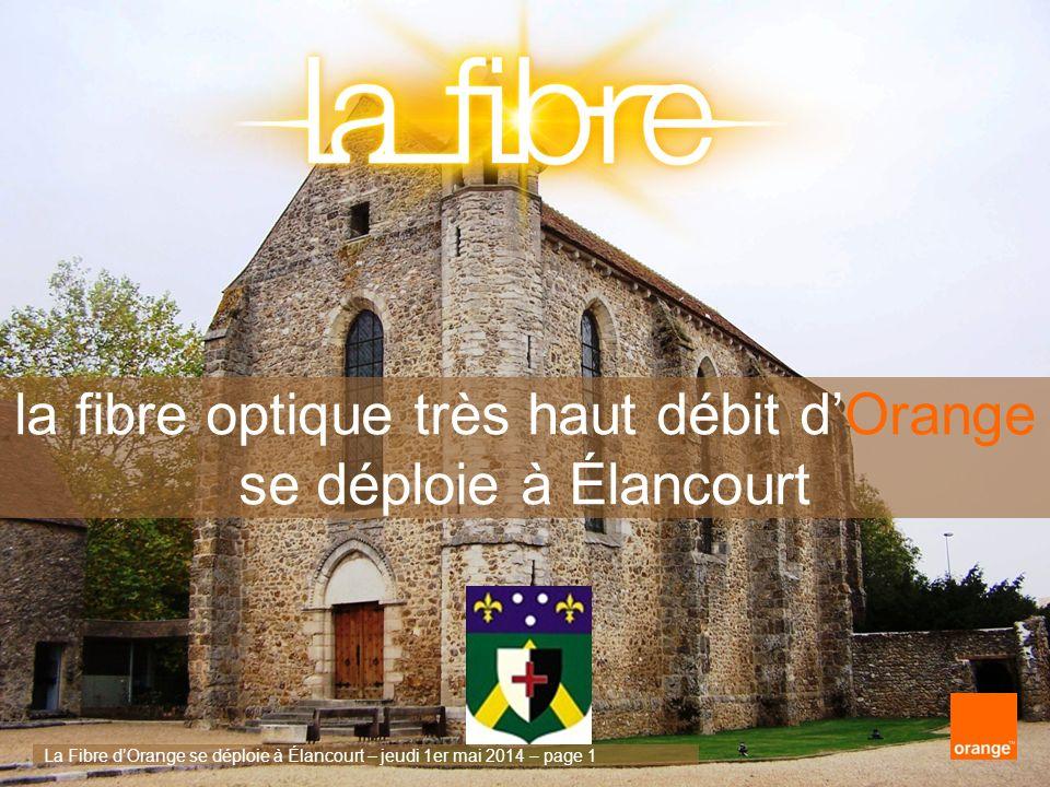 La Fibre dOrange se déploie à Élancourt – jeudi 1er mai 2014 – page 1 la fibre optique très haut débit dOrange se déploie à Élancourt