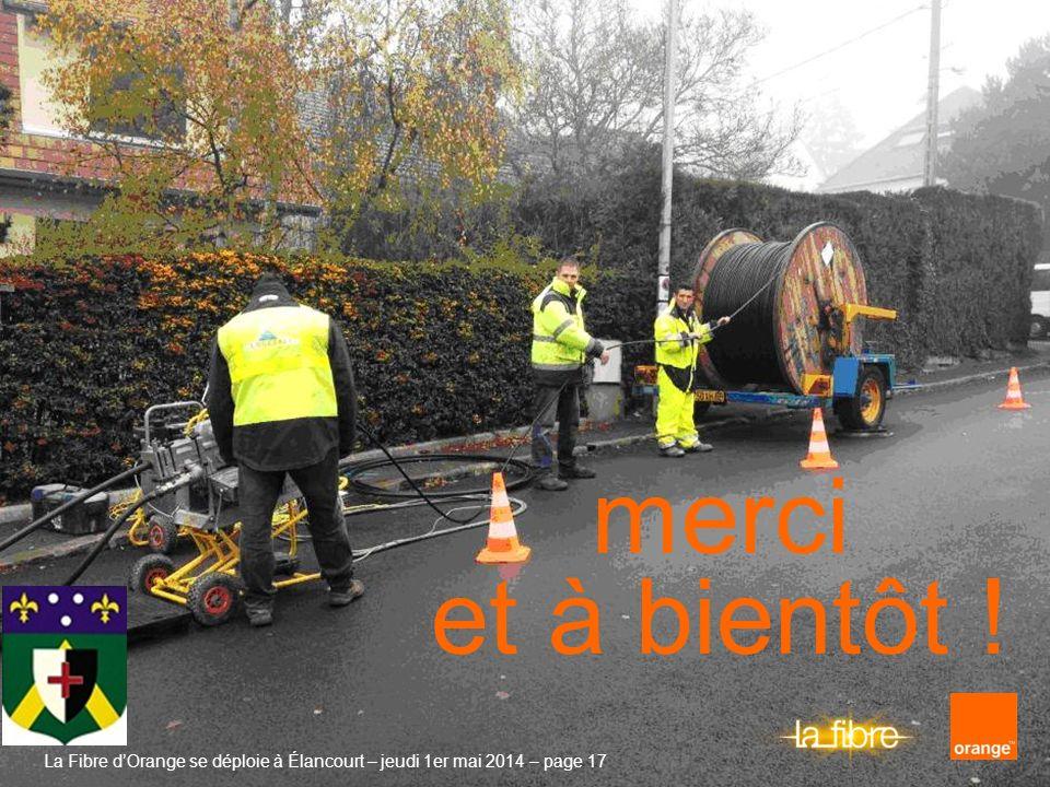 La Fibre dOrange se déploie à Élancourt – jeudi 1er mai 2014 – page 17 la fibre optique très haut débit dOrange se déploie à Élancourt merci et à bien
