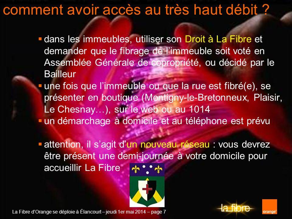 La Fibre dOrange se déploie à Élancourt – jeudi 1er mai 2014 – page 7 comment avoir accès au très haut débit ? dans les immeubles, utiliser son Droit