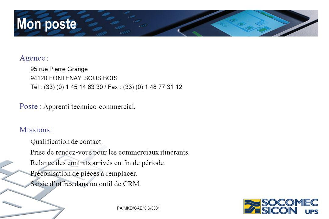 PA/MKD/GAB/CIS/0381 Mon poste Agence : 95 rue Pierre Grange 94120 FONTENAY SOUS BOIS Tél : (33) (0) 1 45 14 63 30 / Fax : (33) (0) 1 48 77 31 12 Poste