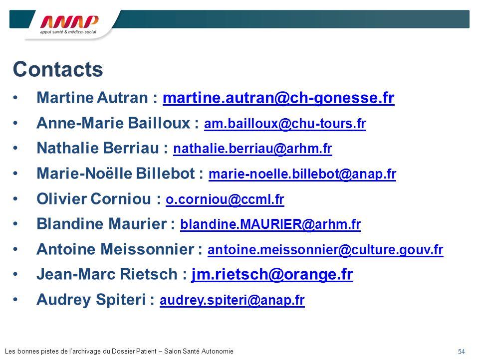 Les bonnes pistes de larchivage du Dossier Patient – Salon Santé Autonomie 54 Contacts Martine Autran : martine.autran@ch-gonesse.frmartine.autran@ch-
