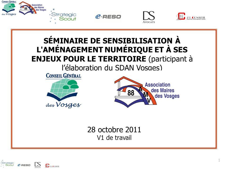 28 octobre 2011 V1 de travail SÉMINAIRE DE SENSIBILISATION À L'AMÉNAGEMENT NUMÉRIQUE ET À SES ENJEUX POUR LE TERRITOIRE (participant à lélaboration du
