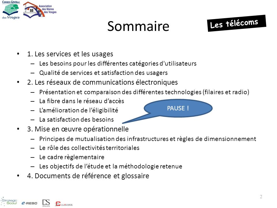 2 Sommaire 1. Les services et les usages – Les besoins pour les différentes catégories d'utilisateurs – Qualité de services et satisfaction des usager