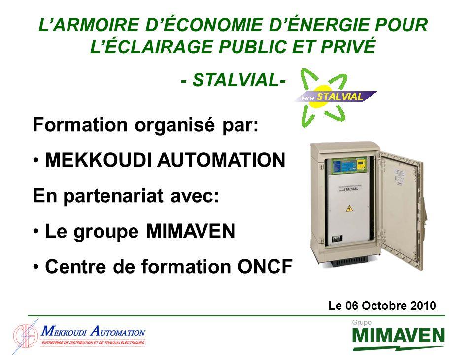 Formation organisé par: MEKKOUDI AUTOMATION En partenariat avec: Le groupe MIMAVEN Centre de formation ONCF LARMOIRE DÉCONOMIE DÉNERGIE POUR LÉCLAIRAG