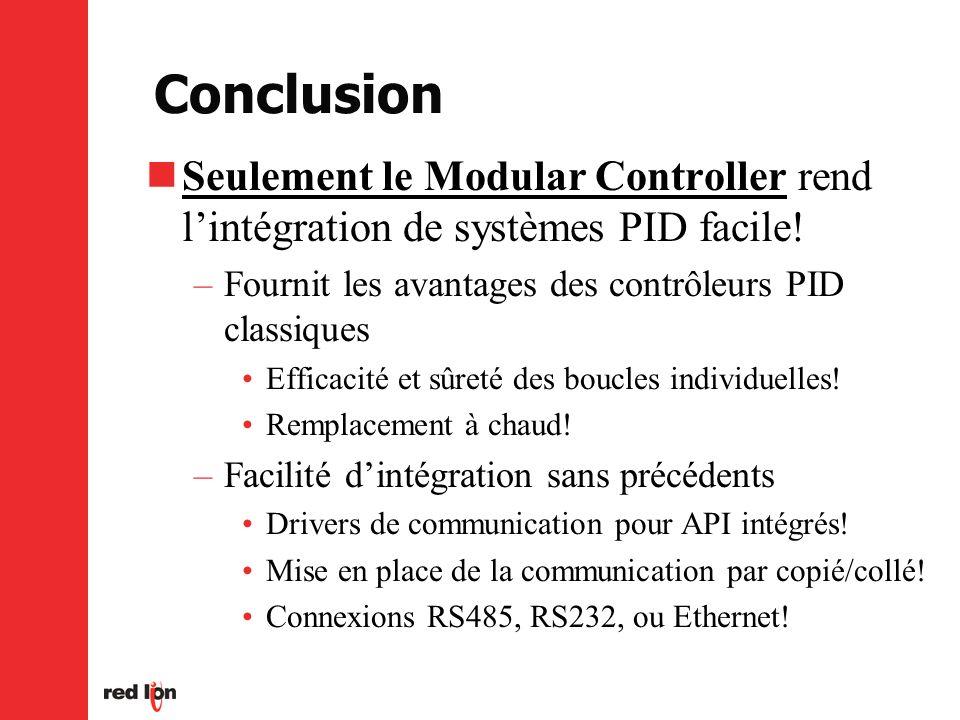 Conclusion Seulement le Modular Controller rend lintégration de systèmes PID facile.
