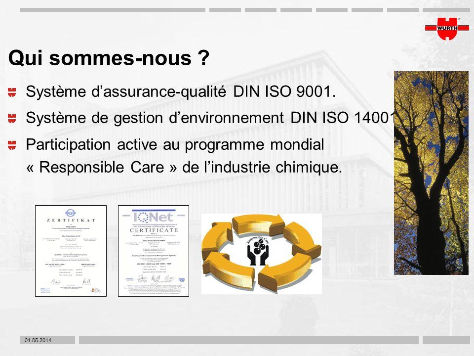 01.05.2014 Qui sommes-nous ? Système dassurance-qualité DIN ISO 9001. Système de gestion denvironnement DIN ISO 14001. Participation active au program