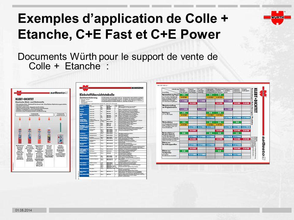 01.05.2014 Exemples dapplication de Colle + Etanche, C+E Fast et C+E Power Documents Würth pour le support de vente de Colle + Etanche :