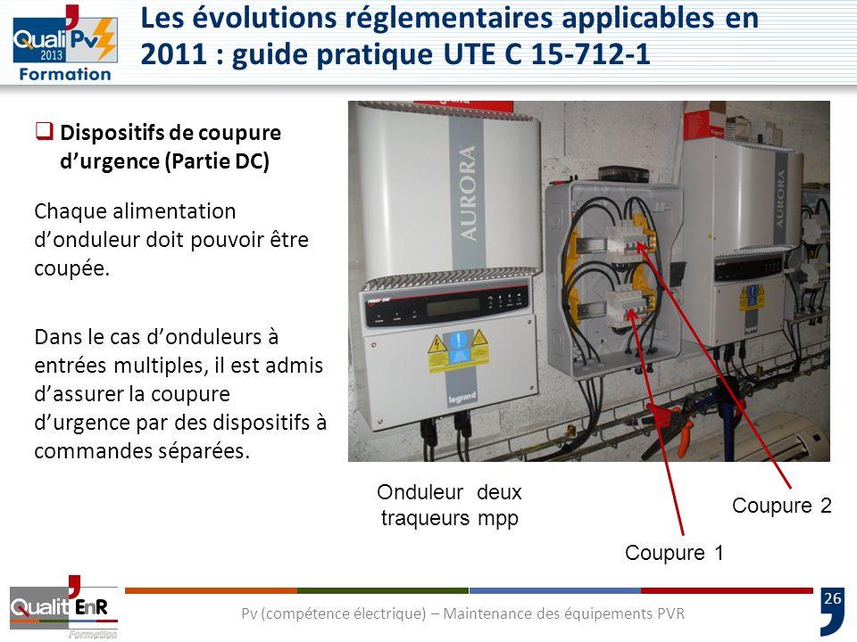 26 Dispositifs de coupure durgence (Partie DC) Chaque alimentation donduleur doit pouvoir être coupée.