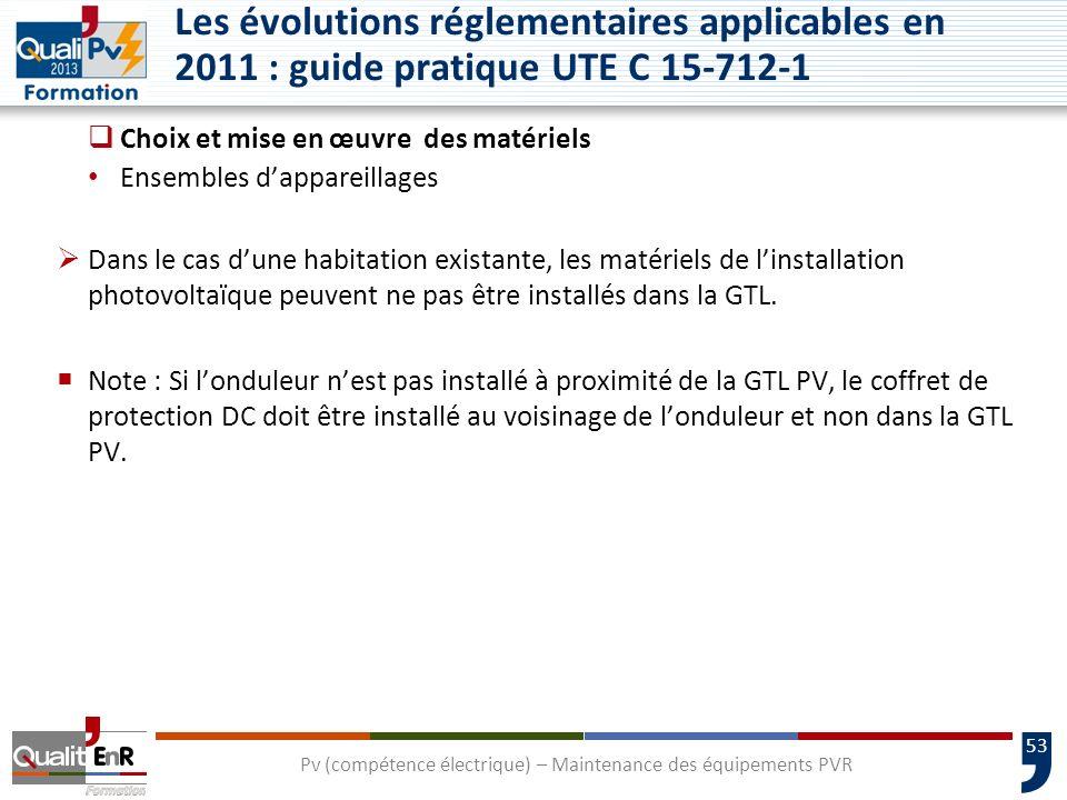 53 Choix et mise en œuvre des matériels Ensembles dappareillages Dans le cas dune habitation existante, les matériels de linstallation photovoltaïque peuvent ne pas être installés dans la GTL.